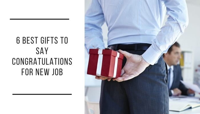 6 Best Gifts to say Congratulations for New Job