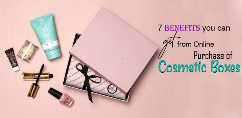 7 Benefits you can get from Online Purchase of Cosmetic Boxes